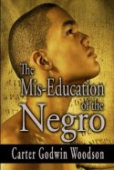 Mis-Education of the Negro Dr Carter G Woodson